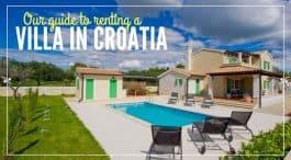 Villas in Croatia: A Beginner's Guide To Villa Rentals