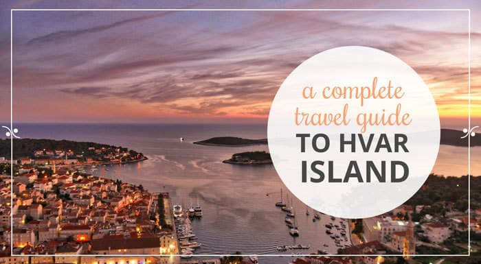 Hvar Island Travel Guide | Croatia Travel Guides