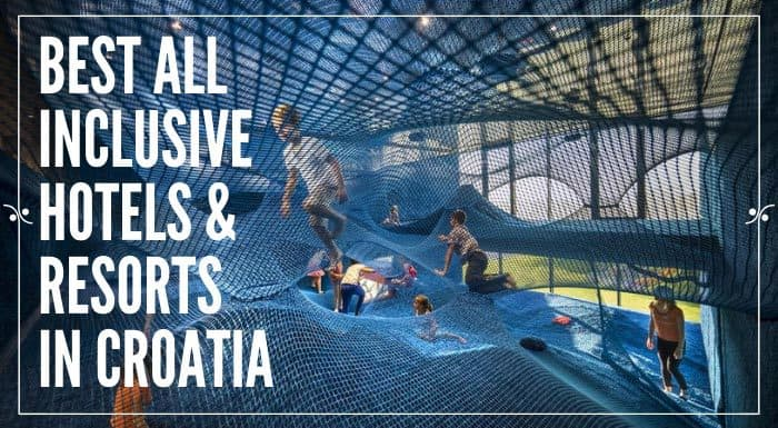 All inclusive Croatia|Best Croatia All Inclusive Resorts & Hotels