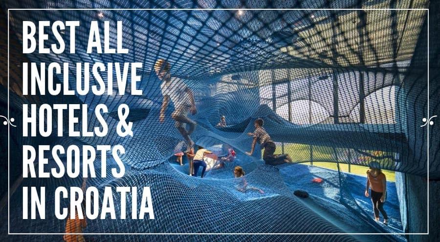 All inclusive Croatia|Best Croatia All Inclusive Resorts & Hotels
