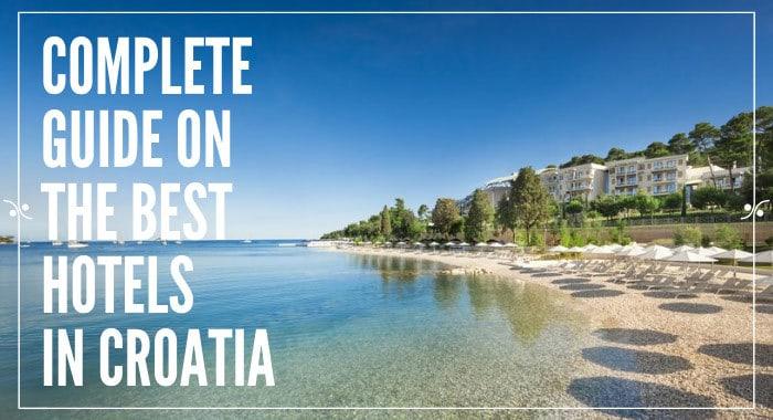 Hotels In Croatia|Our Guide on Choosing The Best Croatia Hotels