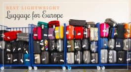 Best lightweight luggage for Europe 2019
