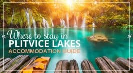 Plitvice Lakes Accommodation Guide|Where To Stay in Plitvice