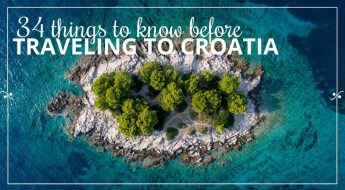 34 Things To Know Before Traveling To Croatia | Croatia Travel Guide