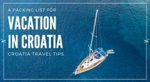 Packing List For Vacation In Croatia | Croatia Travel Tips