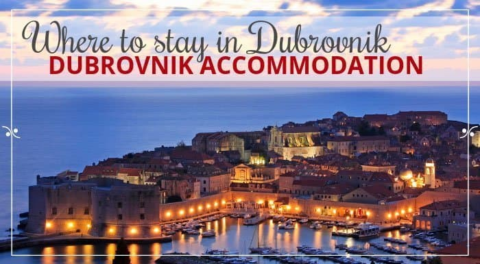 Dubrovnik Accommodation|Where To Stay In Dubrovnik