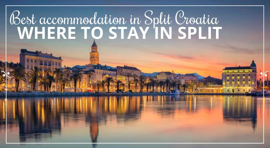 Split Accommodation: Where To Stay In Split | Croatia Accommodation Guide