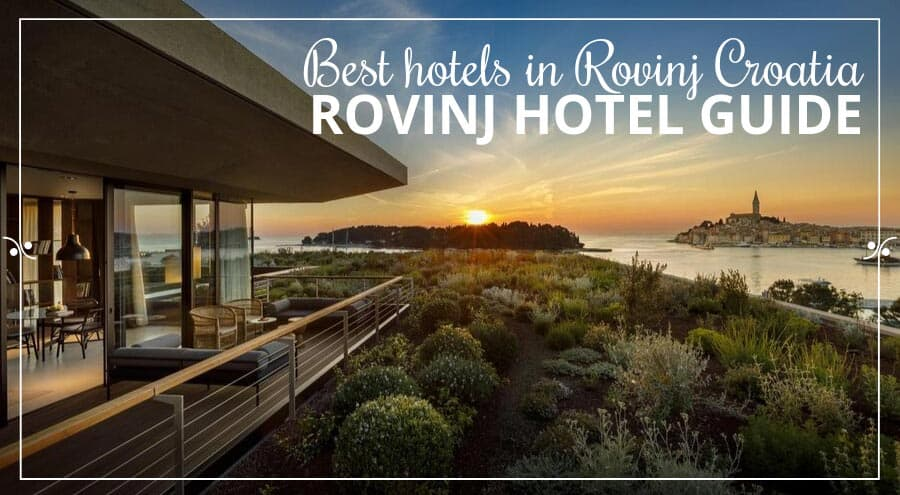 Rovinj Hotel Guide | The Best Hotels In Rovinj