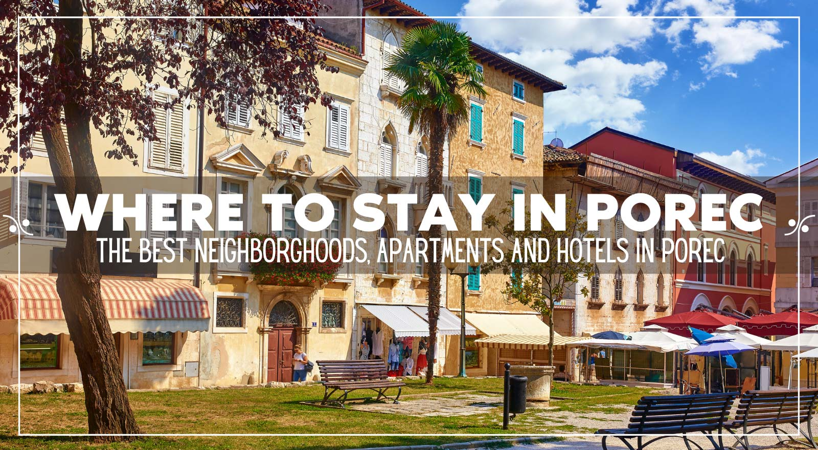 Porec Accommodation: Where To Stay In Porec, Illustration