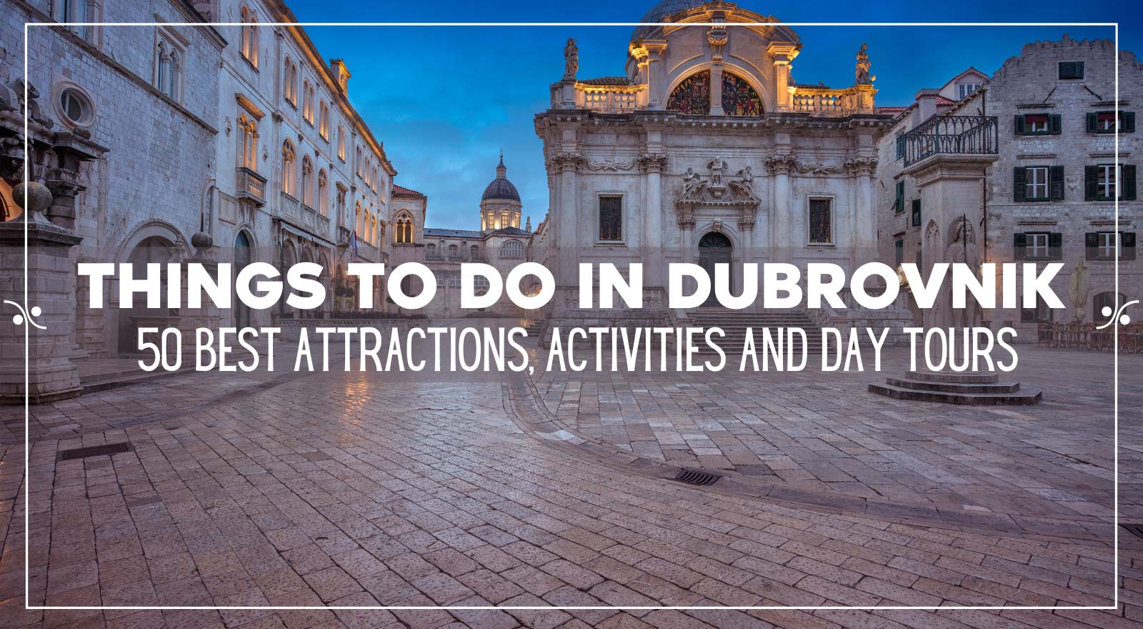 Things To Do In Dubrovnik Croatia: Activities, Attractions and Day Tours