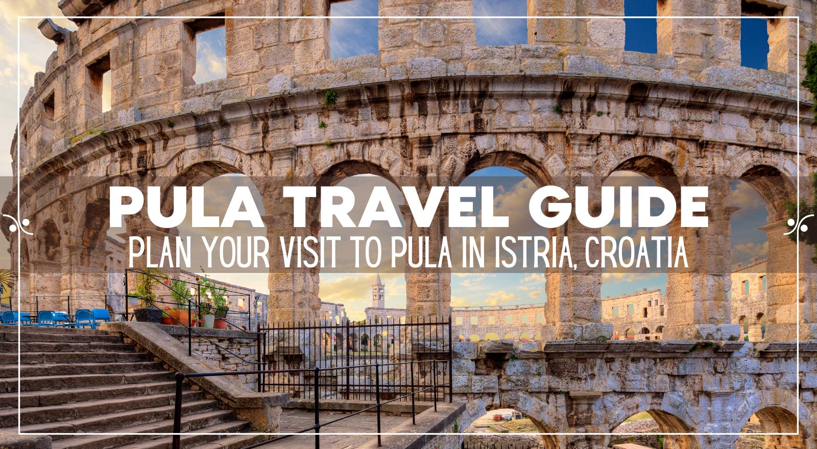 Pula Travel Guide: Plan Your Visit To Pula, Croatia, Illustration